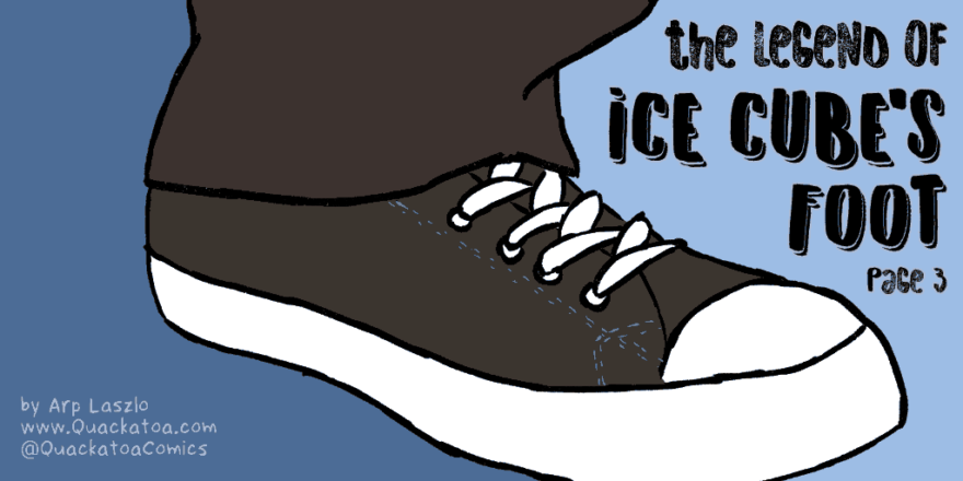 Ice Cube's Foot page 3 - the story begins